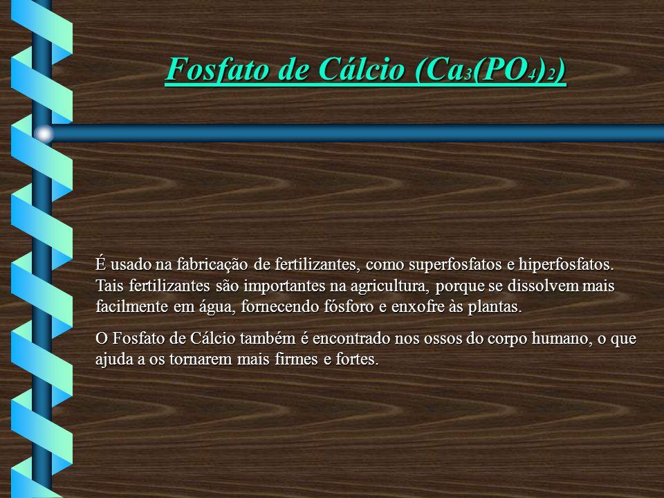 Fosfato de Cálcio (Ca3(PO4)2)