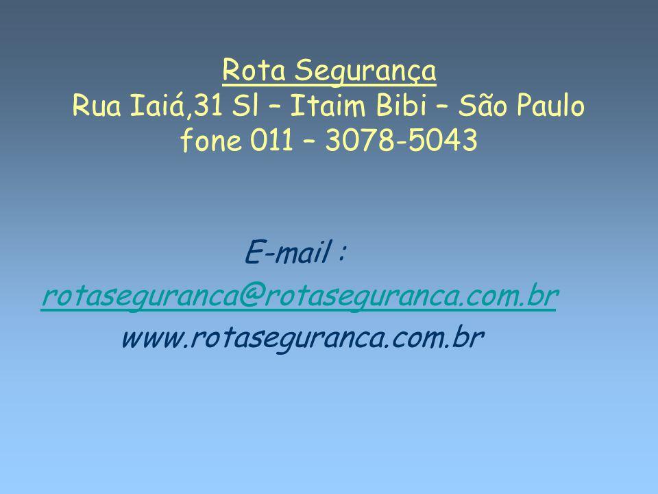 Rota Segurança Rua Iaiá,31 Sl – Itaim Bibi – São Paulo fone 011 – 3078-5043