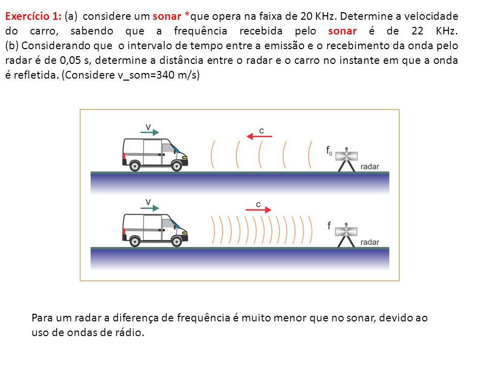 Exercício 1: (a) considere um sonar. que opera na faixa de 20 KHz