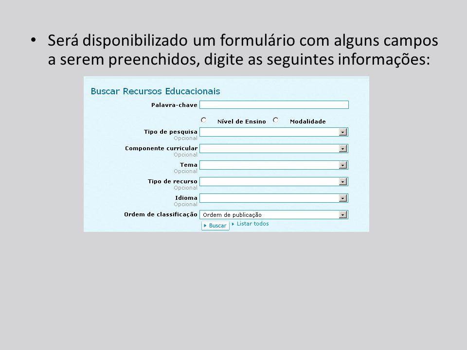 Será disponibilizado um formulário com alguns campos a serem preenchidos, digite as seguintes informações: