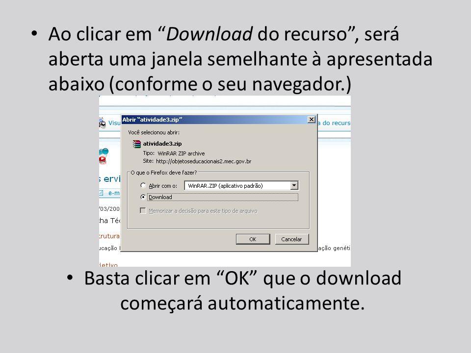 Basta clicar em OK que o download começará automaticamente.