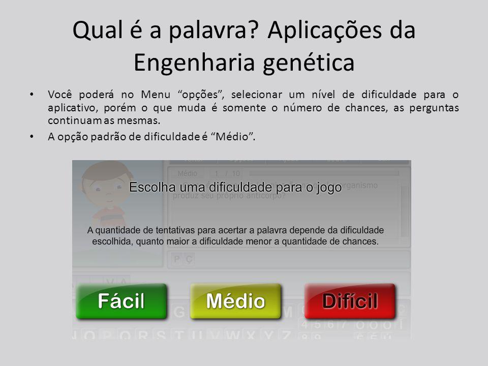Qual é a palavra Aplicações da Engenharia genética