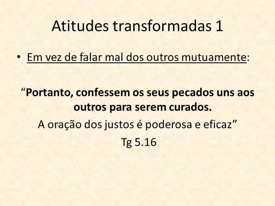 Atitudes transformadas 1