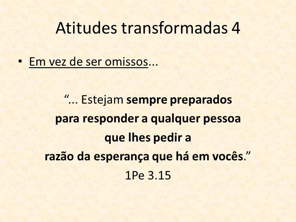 Atitudes transformadas 4