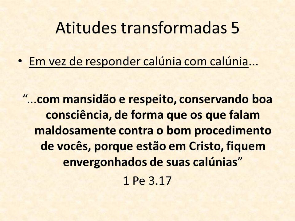 Atitudes transformadas 5
