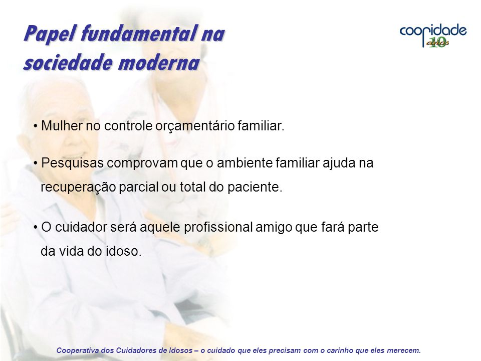 Papel fundamental na sociedade moderna