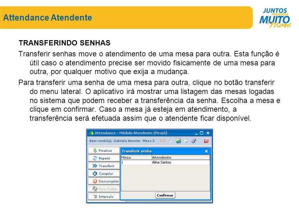 Attendance Atendente TRANSFERINDO SENHAS