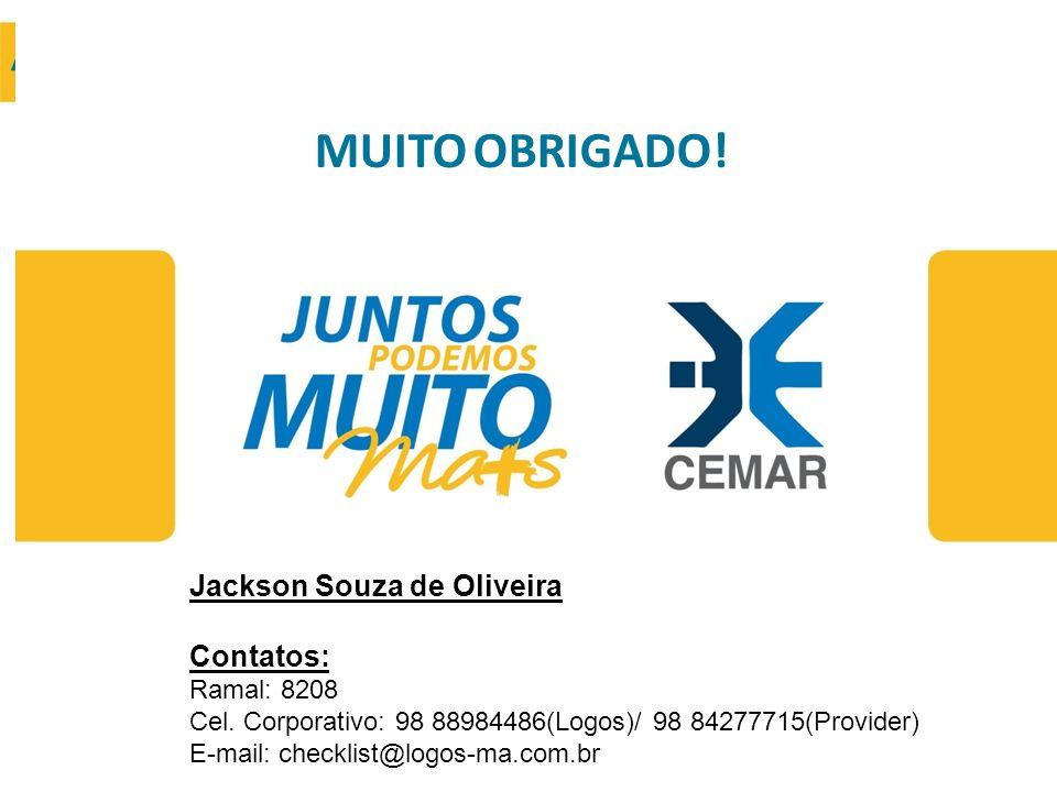 MUITO OBRIGADO! Attendance Jackson Souza de Oliveira Contatos:
