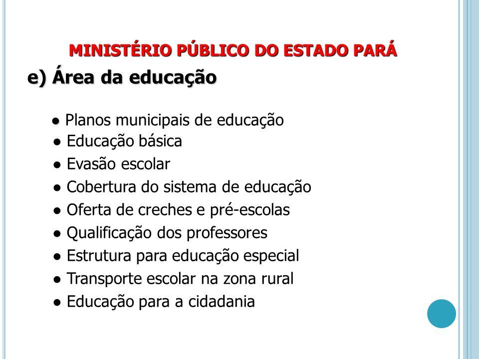 e) Área da educação MINISTÉRIO PÚBLICO DO ESTADO PARÁ