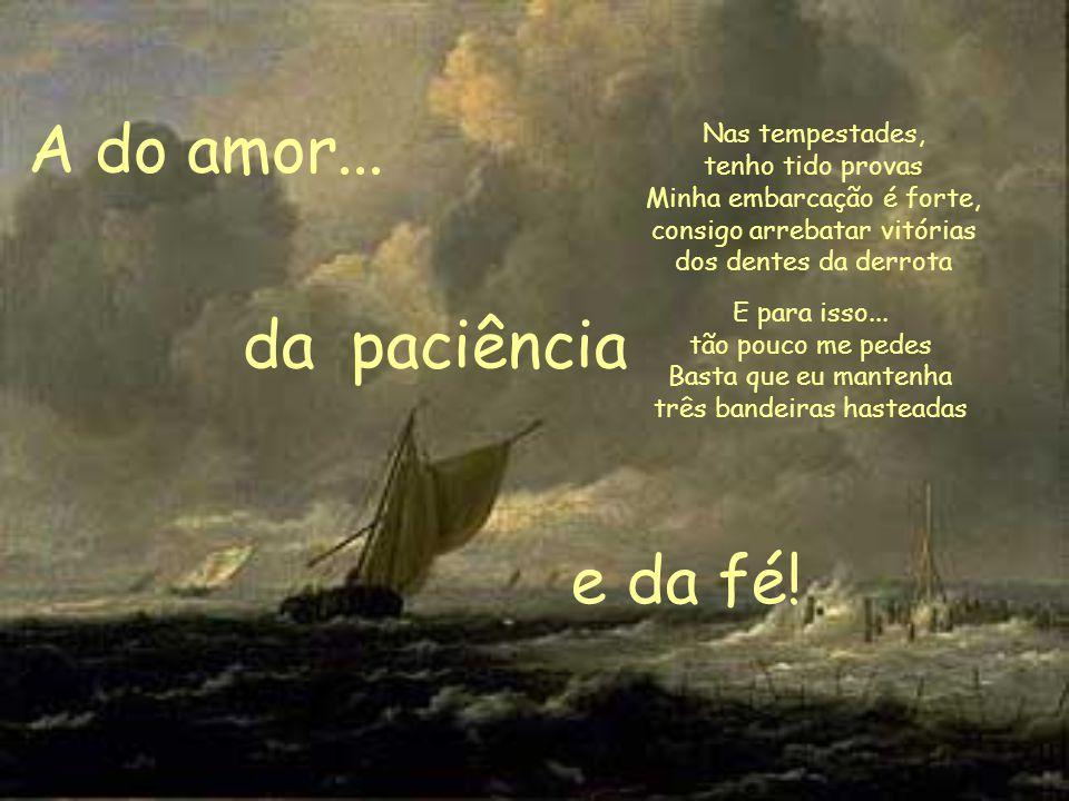 A do amor... da paciência e da fé!