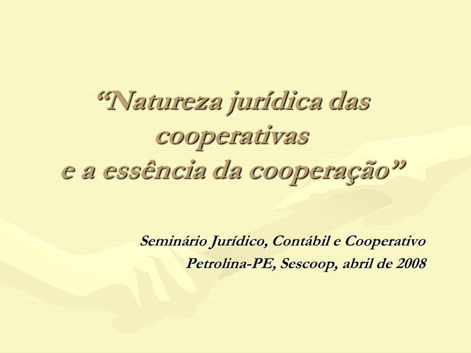 Natureza jurídica das cooperativas e a essência da cooperação