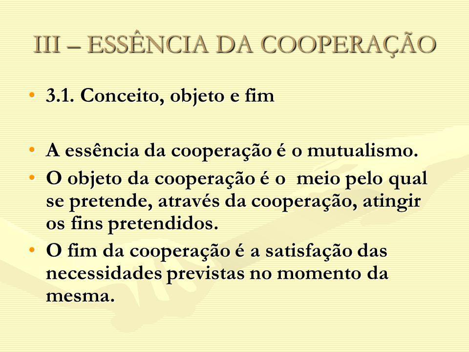 III – ESSÊNCIA DA COOPERAÇÃO