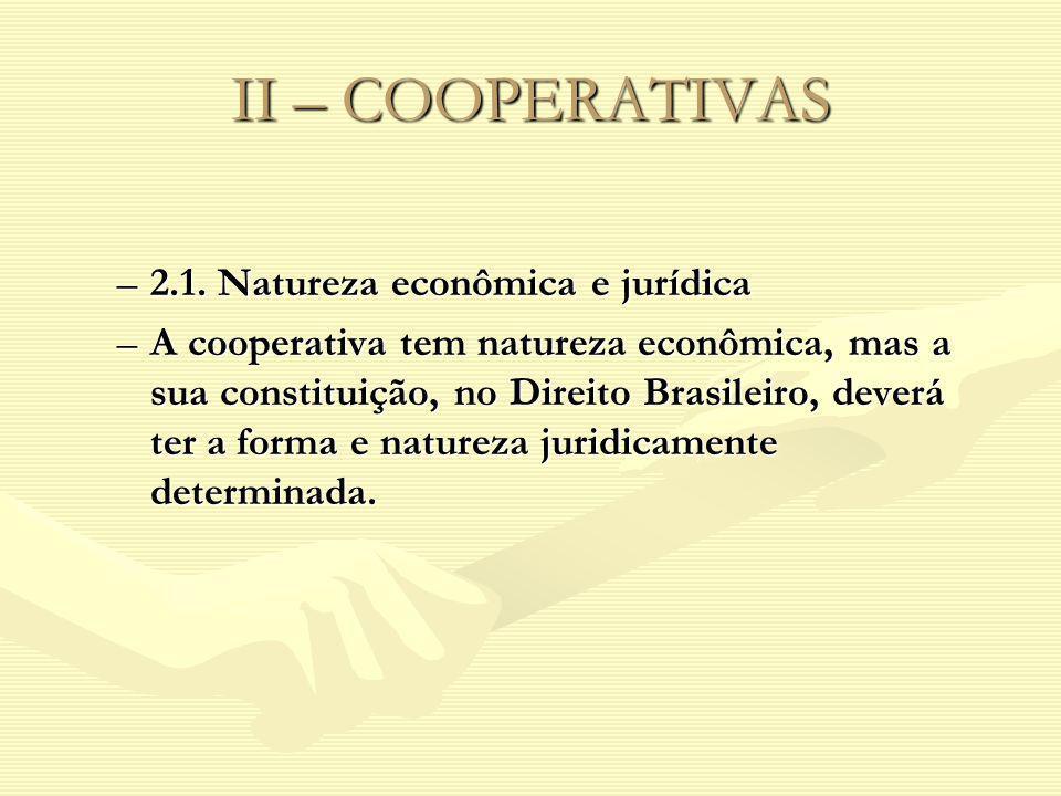 II – COOPERATIVAS 2.1. Natureza econômica e jurídica