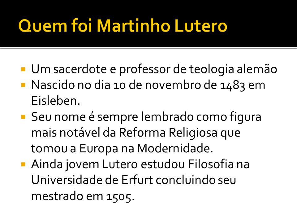Quem foi Martinho Lutero