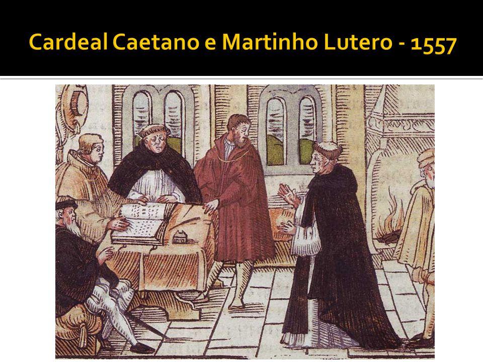 Cardeal Caetano e Martinho Lutero - 1557