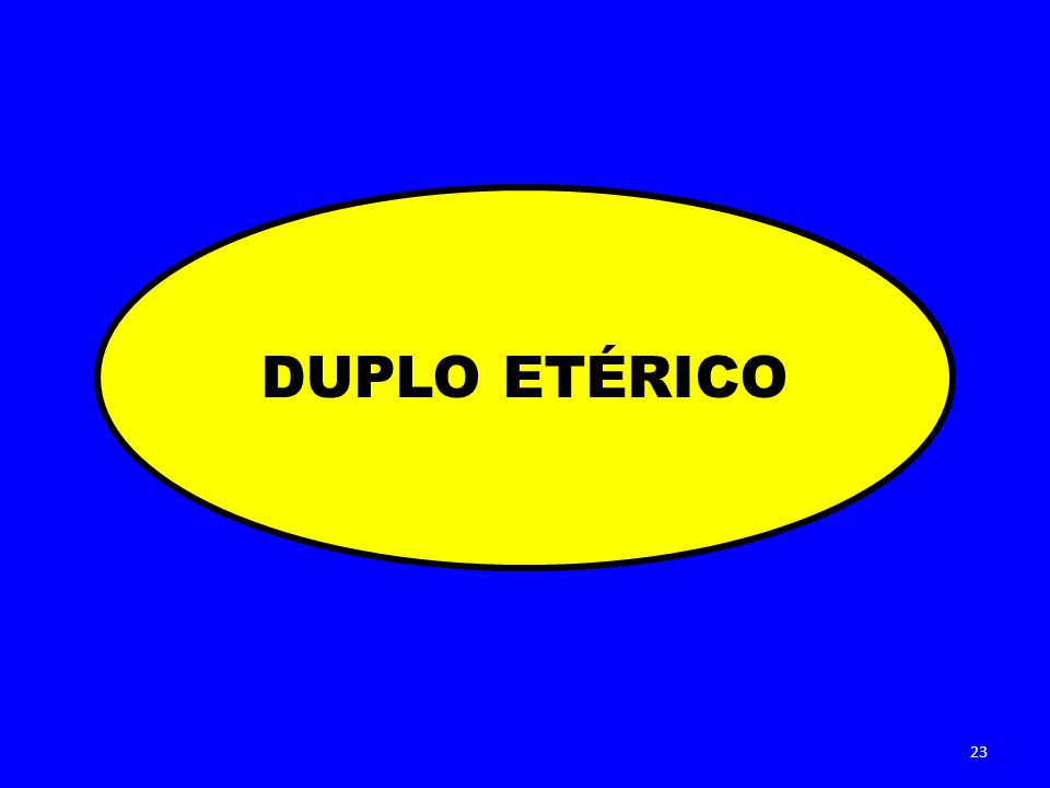 DUPLO ETÉRICO