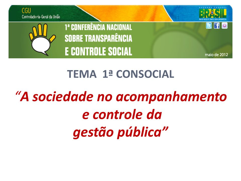 TEMA 1ª CONSOCIAL A sociedade no acompanhamento e controle da gestão pública