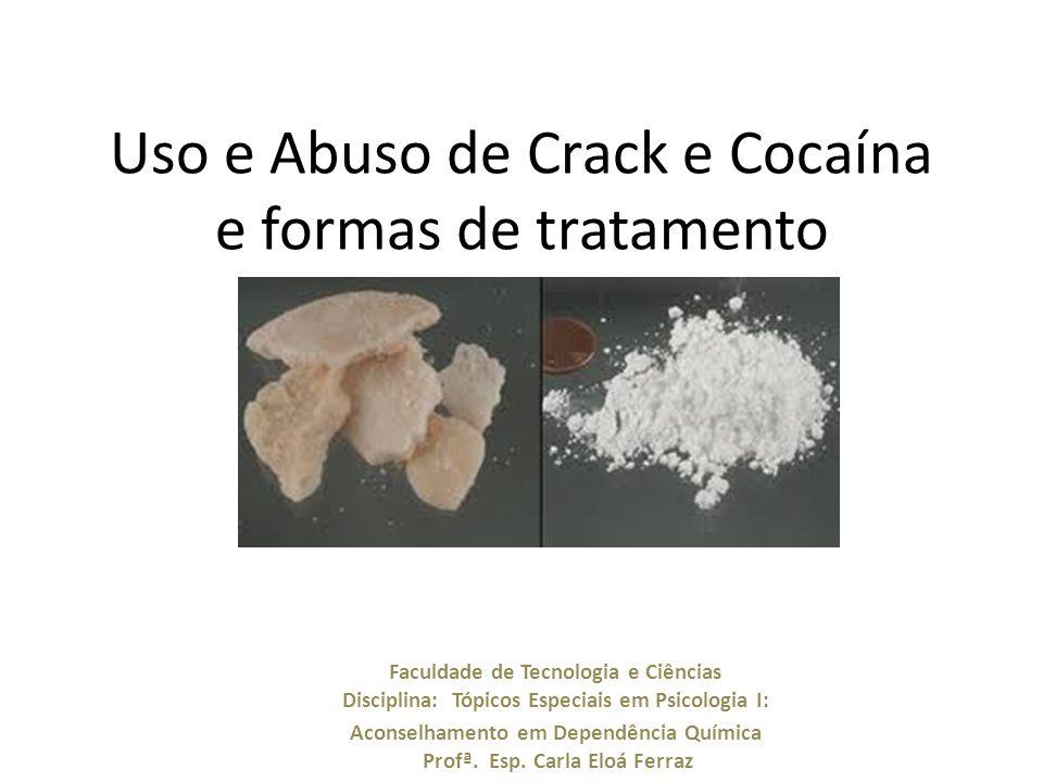 Uso e Abuso de Crack e Cocaína e formas de tratamento