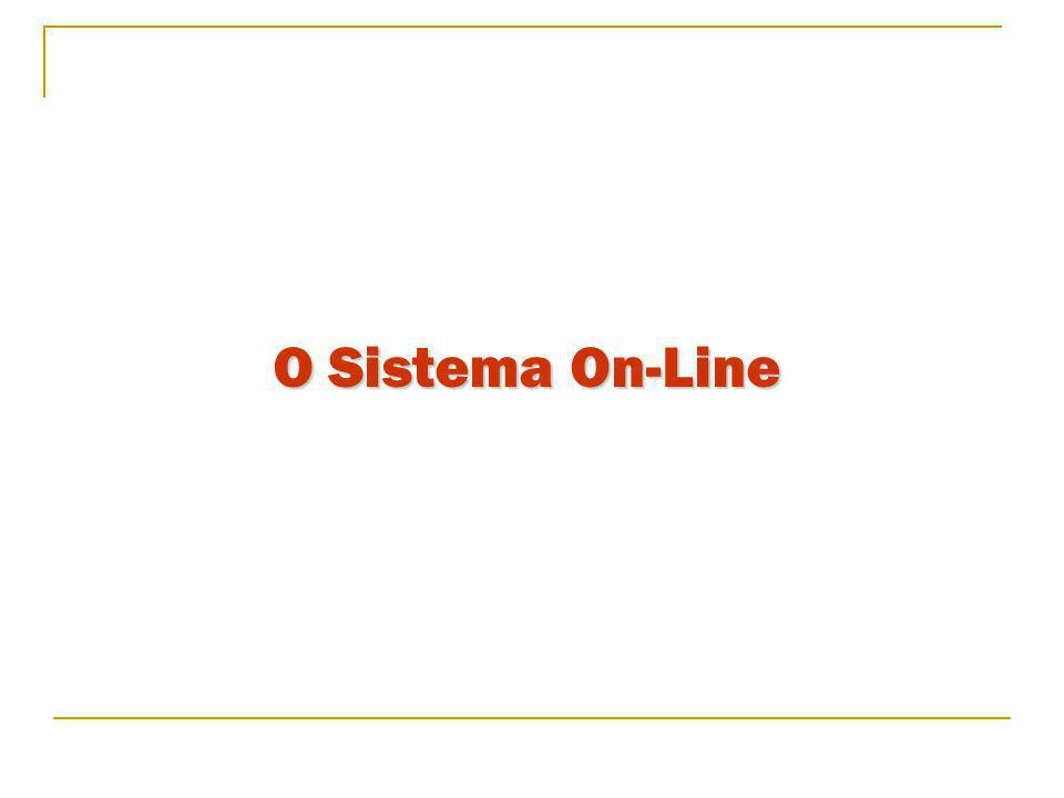 O Sistema On-Line