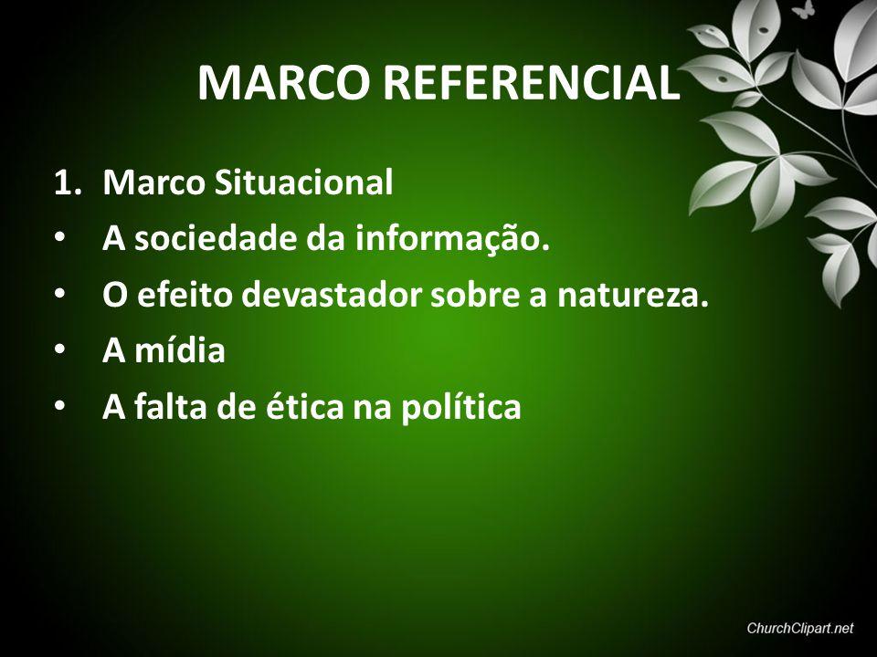 MARCO REFERENCIAL Marco Situacional A sociedade da informação.