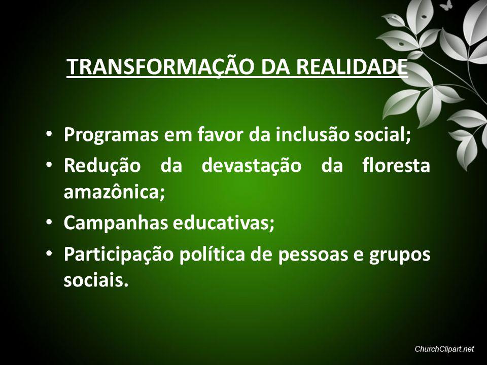TRANSFORMAÇÃO DA REALIDADE