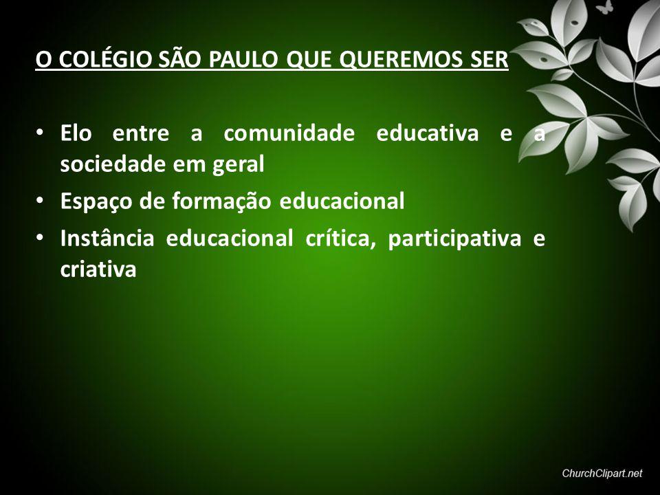 O COLÉGIO SÃO PAULO QUE QUEREMOS SER