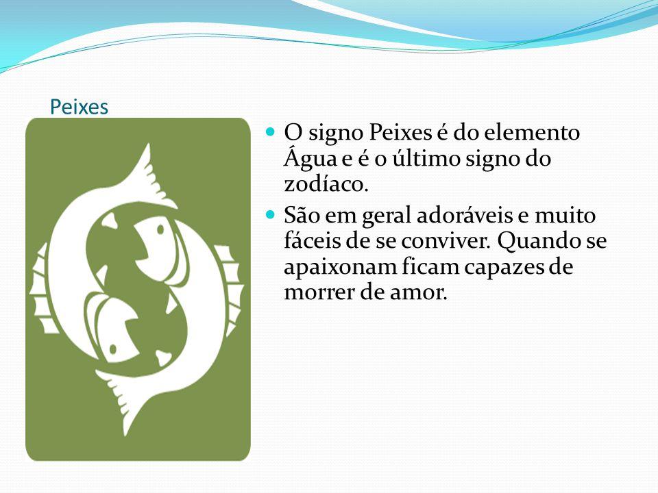Peixes O signo Peixes é do elemento Água e é o último signo do zodíaco.