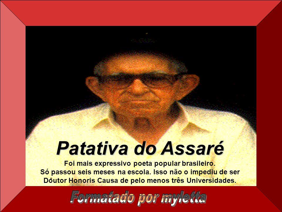 Foi mais expressivo poeta popular brasileiro.