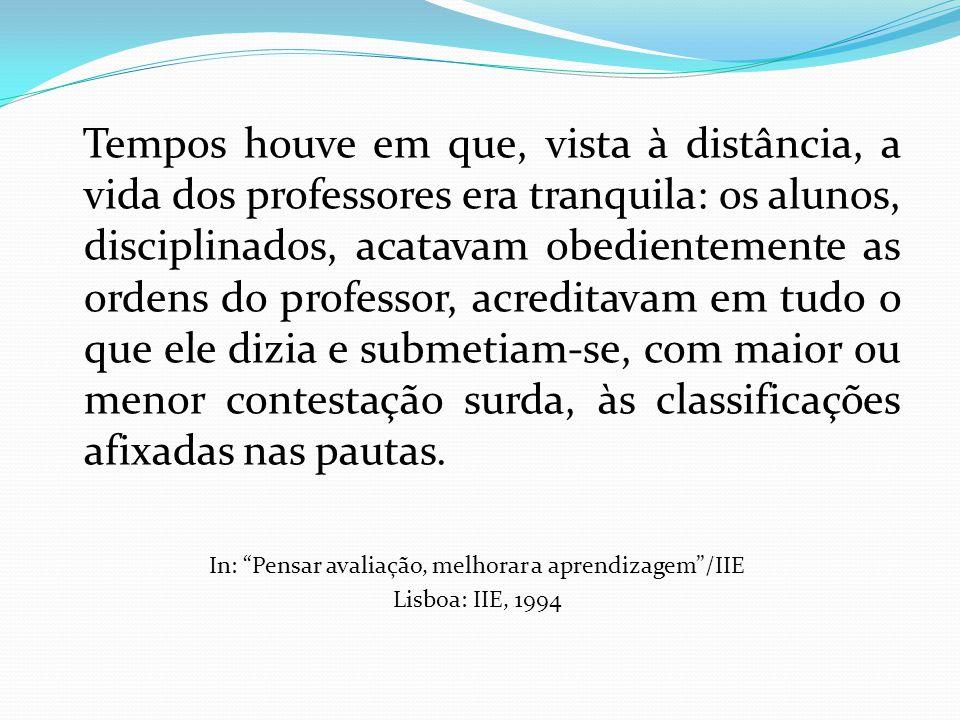 In: Pensar avaliação, melhorar a aprendizagem /IIE