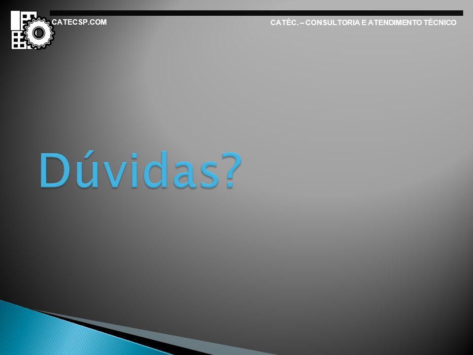 CATECSP.COM CATÉC. – CONSULTORIA E ATENDIMENTO TÉCNICO Dúvidas