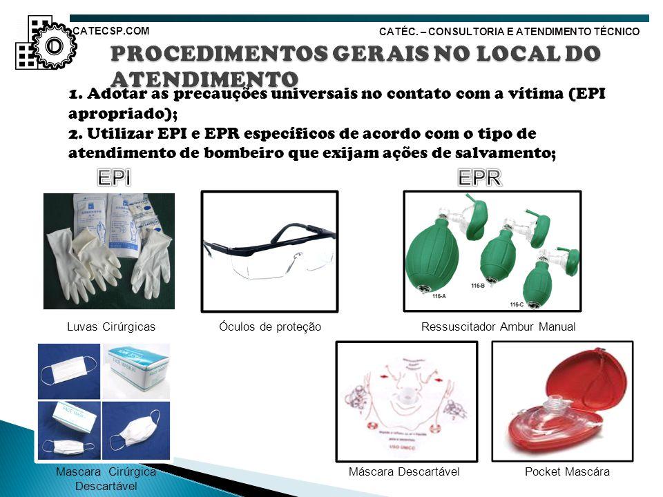 PROCEDIMENTOS GERAIS NO LOCAL DO ATENDIMENTO
