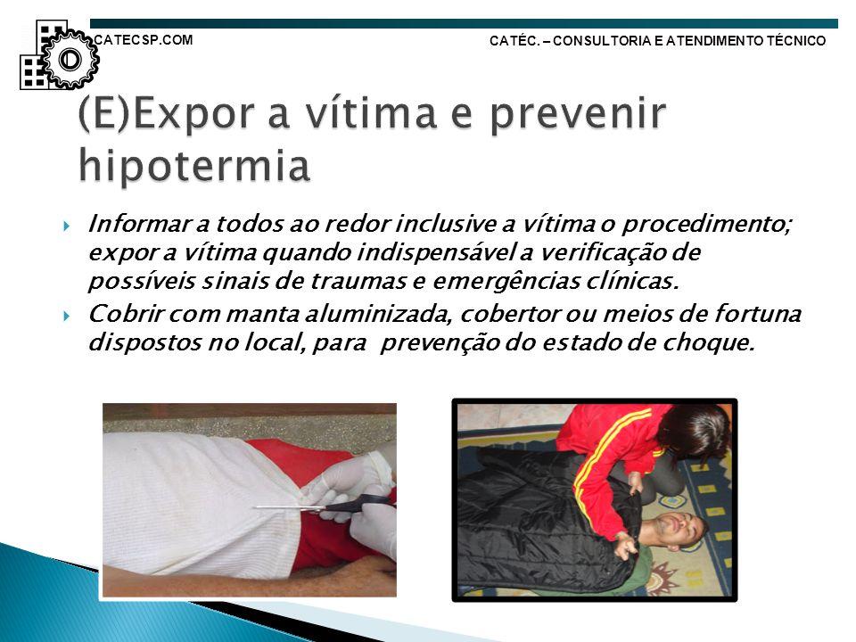 (E)Expor a vítima e prevenir hipotermia
