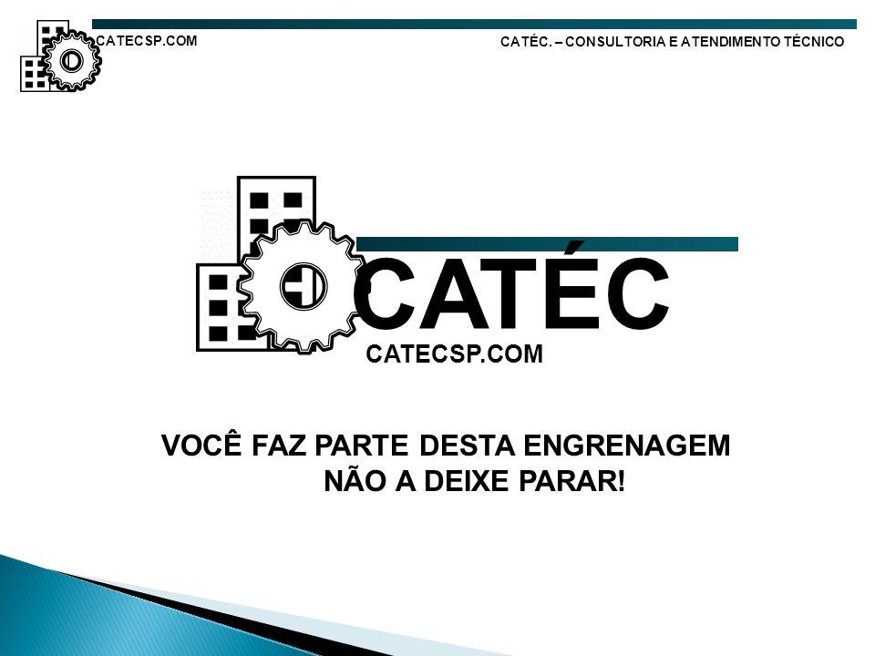 CATÉC NÃO A DEIXE PARAR! CATECSP.COM VOCÊ FAZ PARTE DESTA ENGRENAGEM