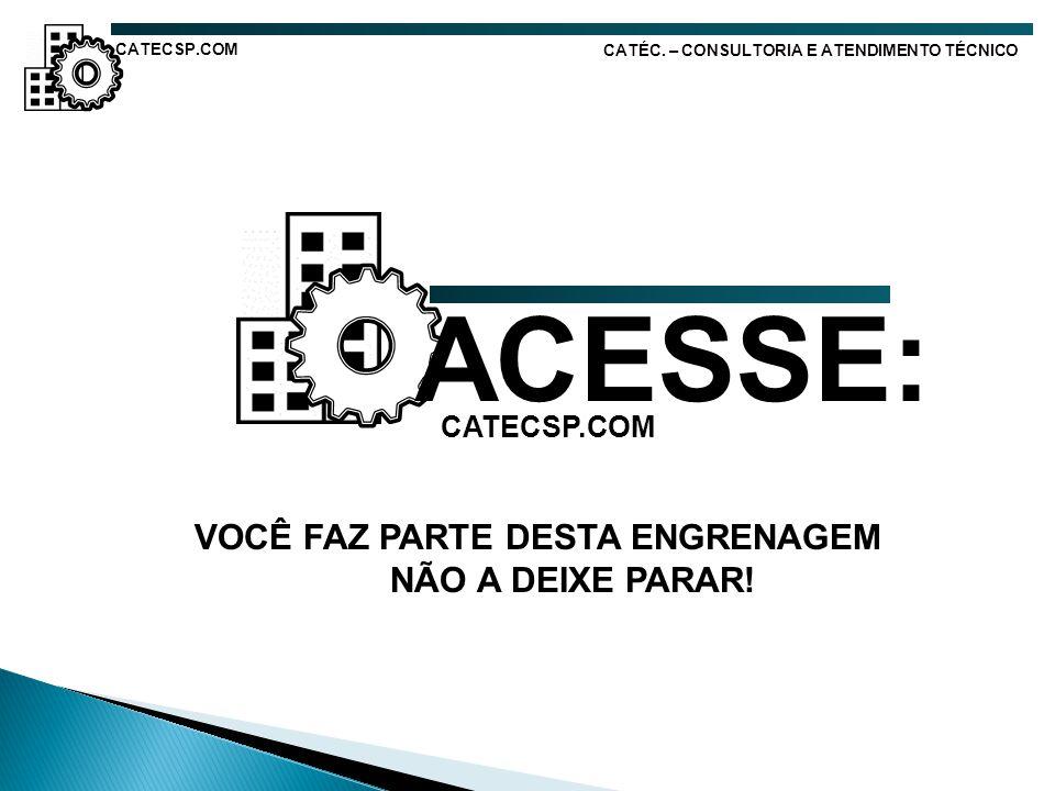 ACESSE: NÃO A DEIXE PARAR! CATECSP.COM VOCÊ FAZ PARTE DESTA ENGRENAGEM