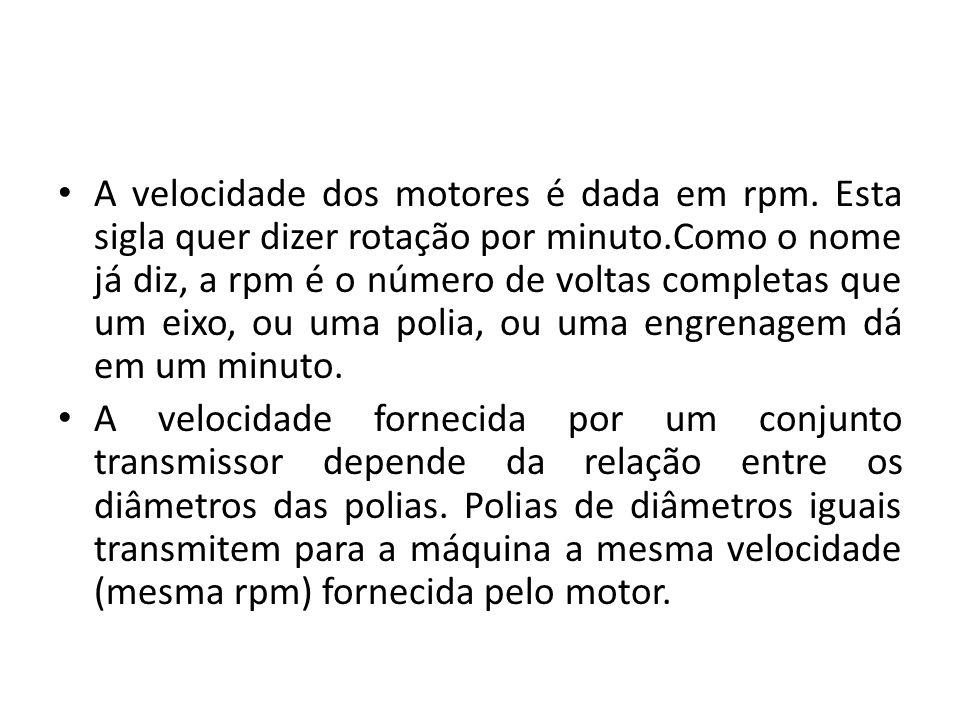 A velocidade dos motores é dada em rpm