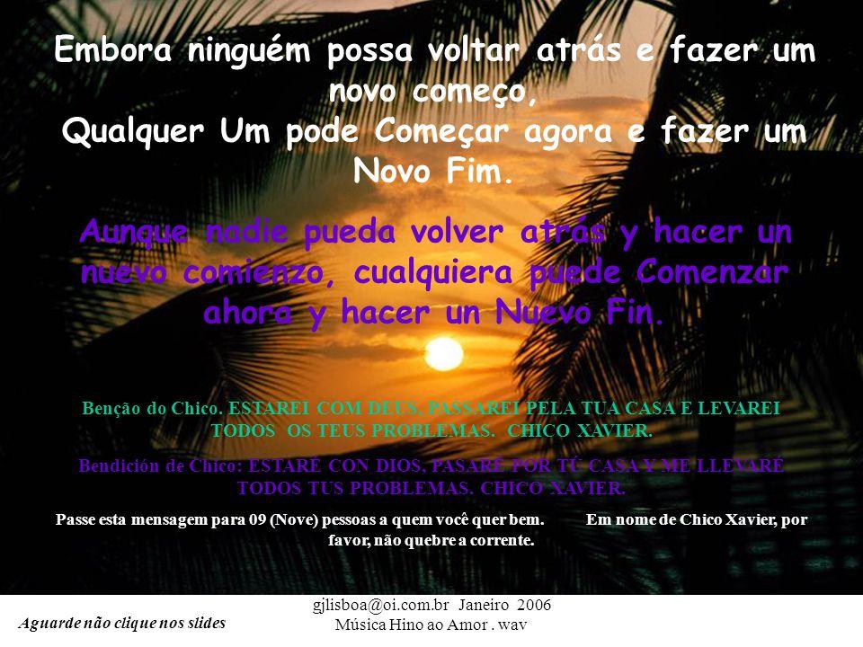 gjlisboa@oi.com.br Janeiro 2006 Música Hino ao Amor . wav