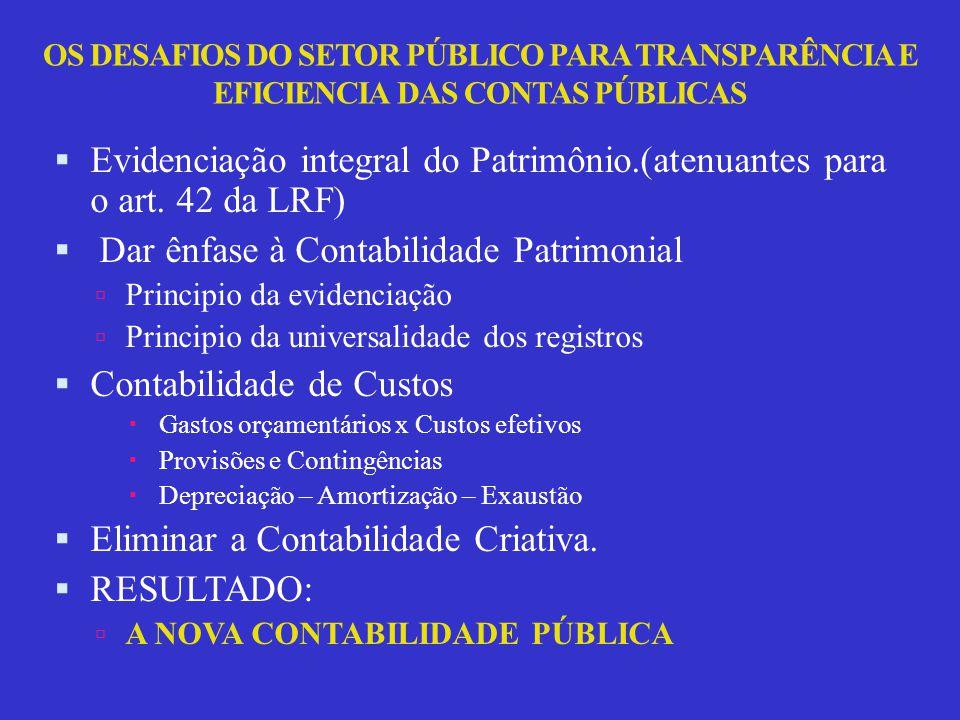 Evidenciação integral do Patrimônio.(atenuantes para o art. 42 da LRF)