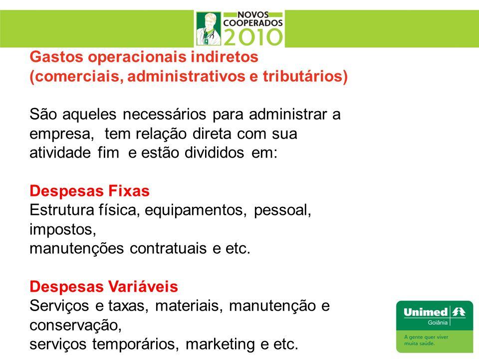 Gastos operacionais indiretos (comerciais, administrativos e tributários)