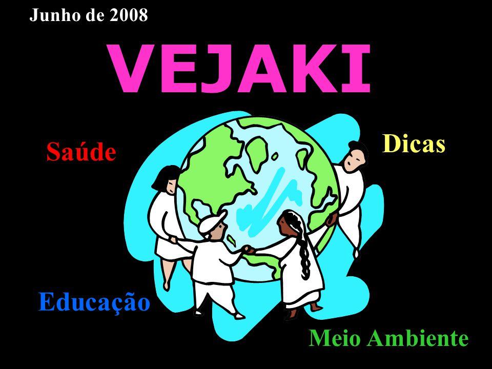 Junho de 2008 VEJAKI Dicas Saúde Educação Meio Ambiente