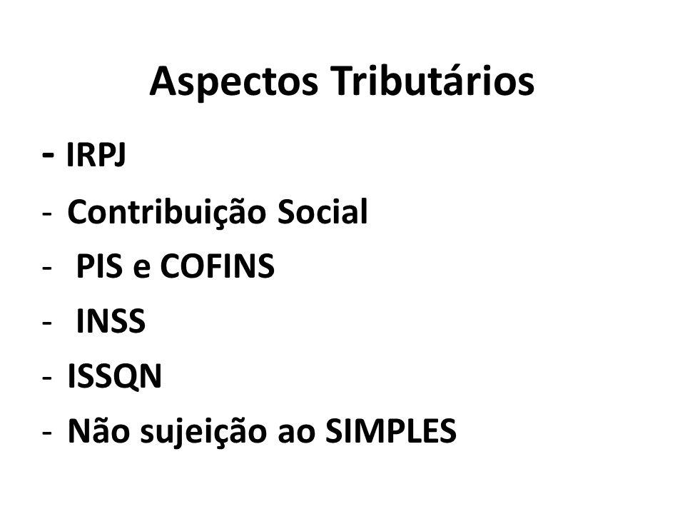 - IRPJ Aspectos Tributários Contribuição Social PIS e COFINS INSS