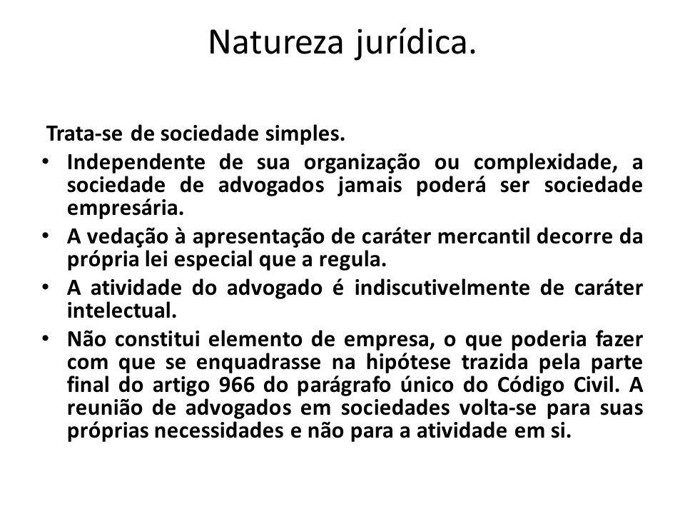Natureza jurídica. Trata-se de sociedade simples.
