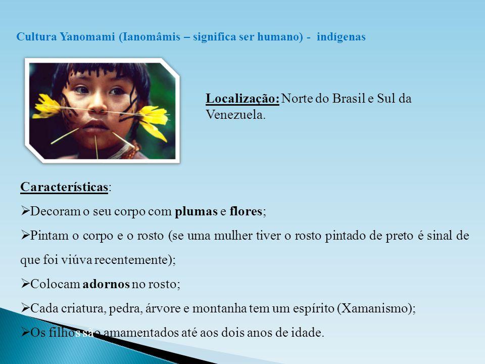 Localização: Norte do Brasil e Sul da Venezuela.