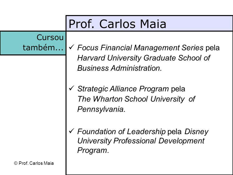 Prof. Carlos Maia Cursou também...