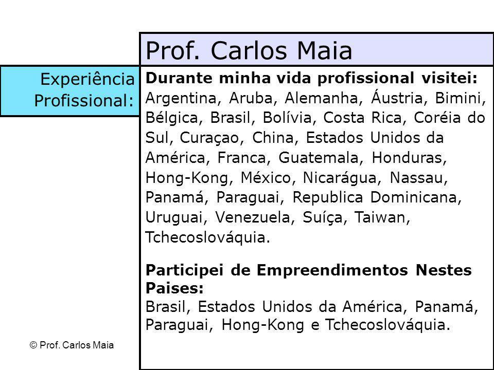 Prof. Carlos Maia Experiência Profissional: