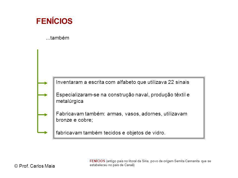FENÍCIOS ...também. Inventaram a escrita com alfabeto que utilizava 22 sinais.