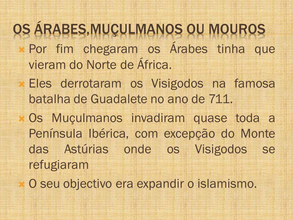 Os árabes,MUÇULMANOS OU MOUROS