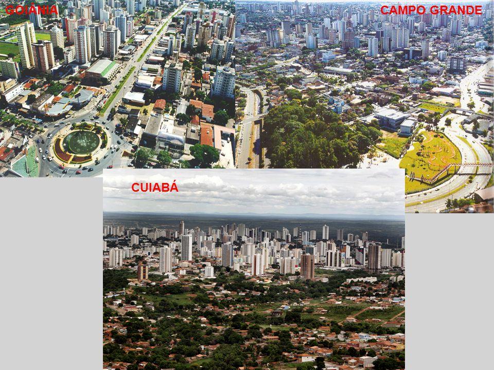 GOIÂNIA CAMPO GRANDE CUIABÁ