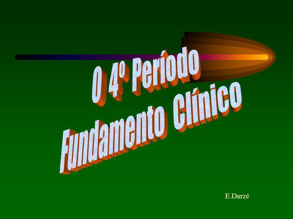 O 4º Período Fundamento Clínico