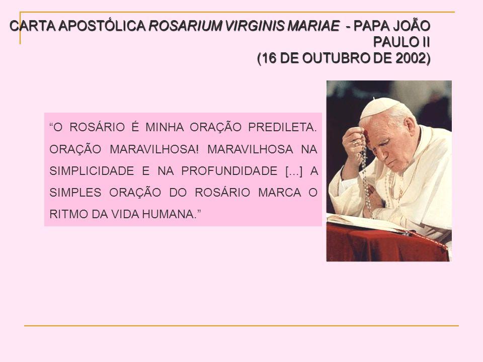 CARTA APOSTÓLICA ROSARIUM VIRGINIS MARIAE - PAPA JOÃO PAULO II (16 DE OUTUBRO DE 2002)