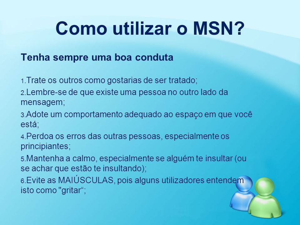 Como utilizar o MSN Tenha sempre uma boa conduta